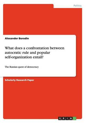 What Does a Confrontation Between Autocratic Rule and Popular Self-Organization Entail? (Paperback)