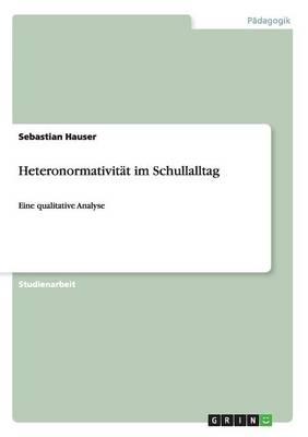 Heteronormativit t Im Schullalltag (Paperback)