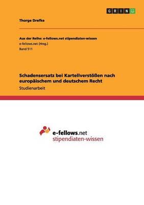 Schadensersatz Bei Kartellverst en Nach Europ ischem Und Deutschem Recht (Paperback)