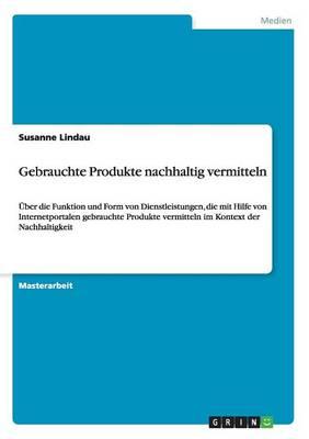 Gebrauchte Produkte Nachhaltig Vermitteln (Paperback)