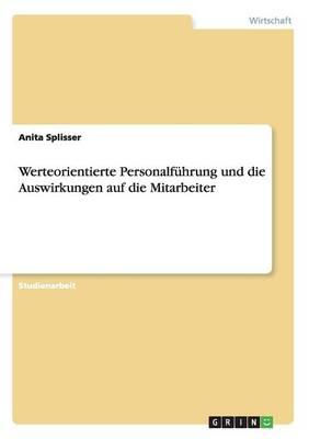Werteorientierte Personalfuhrung Und Die Auswirkungen Auf Die Mitarbeiter (Paperback)