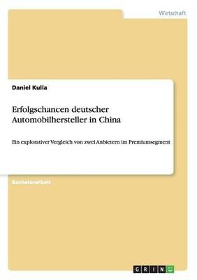 Erfolgschancen Deutscher Automobilhersteller in China (Paperback)