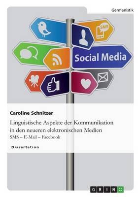 Linguistische Aspekte Der Kommunikation in Den Neueren Elektronischen Medien (Paperback)