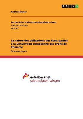 La Nature Des Obligations Des Etats Parties La Convention Europ enne Des Droits de l'Homme (Paperback)