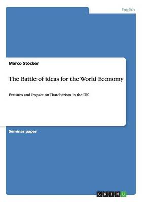 The Battle of Ideas for the World Economy (Paperback)
