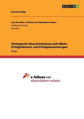 Strategische Neuorientierung Nach M&as: Erfolgsfaktoren Und Erfolgsauswirkungen (Paperback)