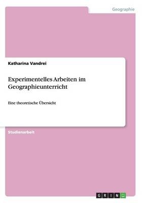 Experimentelles Arbeiten Im Geographieunterricht (Paperback)