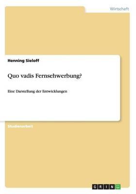 Quo Vadis Fernsehwerbung? (Paperback)