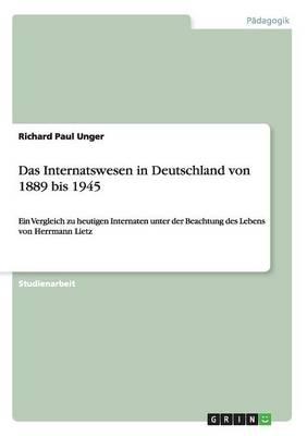 Das Internatswesen in Deutschland Von 1889 Bis 1945 (Paperback)