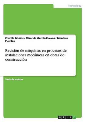 Revisi n de M quinas En Procesos de Instalaciones Mec nicas En Obras de Construcci n (Paperback)