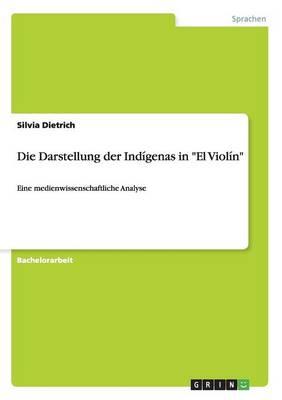Die Darstellung Der Ind genas in El Viol n (Paperback)