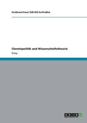 Chemiepolitik Und Wissenschaftstheorie (Paperback)