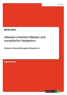 Albanien Zwischen Diktatur Und Europ ischer Integration (Paperback)