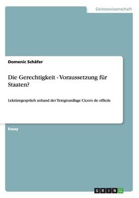 Die Gerechtigkeit - Voraussetzung Fur Staaten? (Paperback)