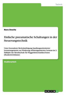 Einfache Pneumatische Schaltungen in Der Steuerungstechnik (Paperback)