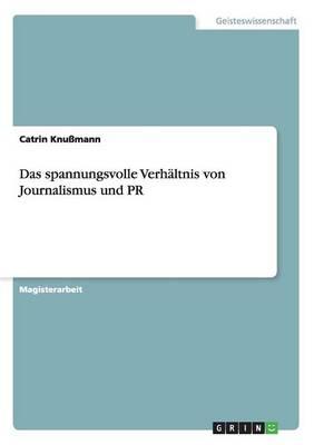 Das Spannungsvolle Verhaltnis Von Journalismus Und PR (Paperback)