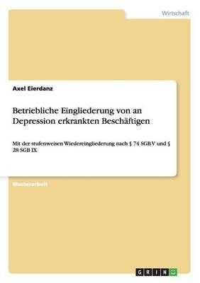 Betriebliche Eingliederung Von an Depression Erkrankten Besch ftigen (Paperback)