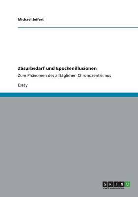 Zasurbedarf Und Epochenillusionen (Paperback)