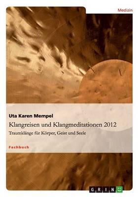 Klangreisen Und Klangmeditationen (Paperback)