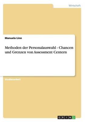 Methoden Der Personalauswahl - Chancen Und Grenzen Von Assessment Centern (Paperback)