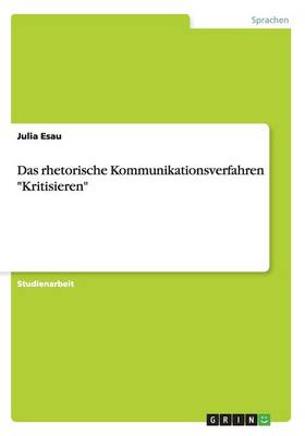 """Das Rhetorische Kommunikationsverfahren """"Kritisieren"""" (Paperback)"""