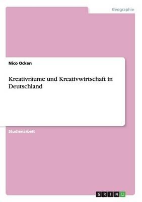 Kreativr ume Und Kreativwirtschaft in Deutschland (Paperback)
