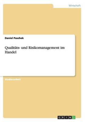 Qualitats- Und Risikomanagement Im Handel (Paperback)