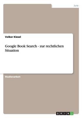Google Book Search - Zur Rechtlichen Situation (Paperback)