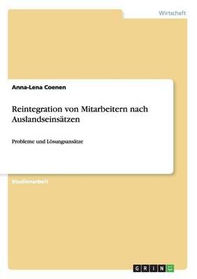 Reintegration Von Mitarbeitern Nach Auslandseinsatzen (Paperback)