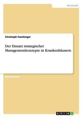 Der Einsatz Strategischer Managementkonzepte in Krankenh usern (Paperback)