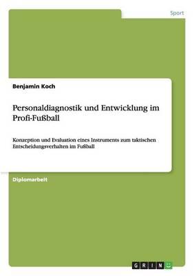Personaldiagnostik Und Entwicklung Im Profi-Fu ball (Paperback)