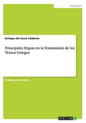 Principales Etapas En La Transmisin de Los Textos Griegos (Paperback)