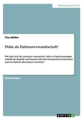 Philia ALS Habitusverwandtschaft? (Paperback)