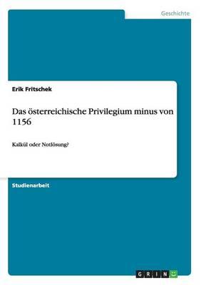 Das sterreichische Privilegium Minus Von 1156 (Paperback)
