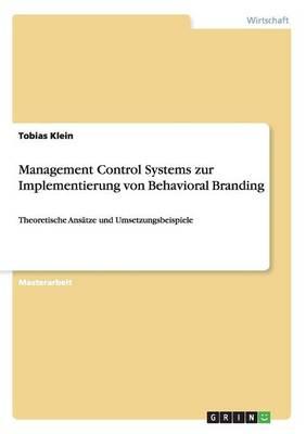 Management Control Systems Zur Implementierung Von Behavioral Branding (Paperback)