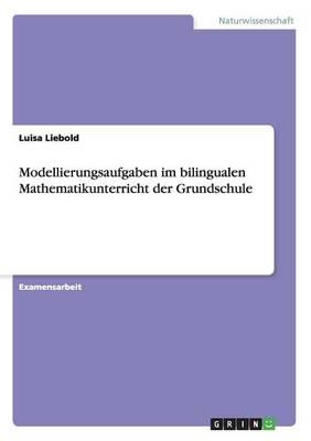 Modellierungsaufgaben Im Bilingualen Mathematikunterricht Der Grundschule (Paperback)
