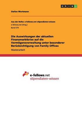 Die Auswirkungen Der Aktuellen Finanzmarktkrise Auf Die Verm gensverwaltung Unter Besonderer Ber cksichtigung Von Family Offices (Paperback)