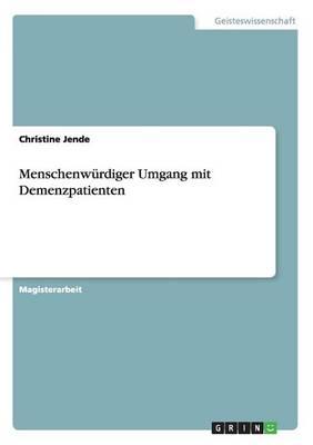 Menschenwurdiger Umgang Mit Demenzpatienten (Paperback)