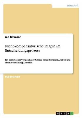 Nicht-Kompensatorische Regeln Im Entscheidungsprozess (Paperback)