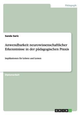 Anwendbarkeit Neurowissenschaftlicher Erkenntnisse in Der P dagogischen Praxis (Paperback)