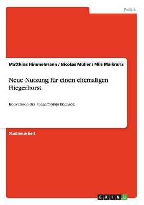 Neue Nutzung F r Einen Ehemaligen Fliegerhorst (Paperback)