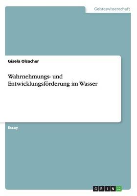 Wahrnehmungs- Und Entwicklungsf rderung Im Wasser (Paperback)