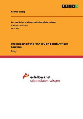 The Impact of the Fifa Wc on South African Tourism (Paperback)