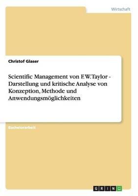 Scientific Management Von F. W. Taylor - Darstellung Und Kritische Analyse Von Konzeption, Methode Und Anwendungsm glichkeiten (Paperback)