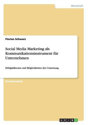 Social Media Marketing ALS Kommunikationsinstrument F�r Unternehmen (Paperback)