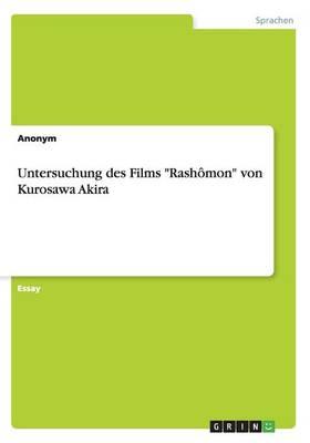 Untersuchung Des Films Rash mon Von Kurosawa Akira (Paperback)