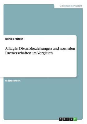 Alltag in Distanzbeziehungen Und Normalen Partnerschaften Im Vergleich (Paperback)