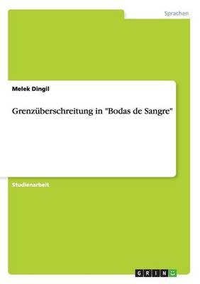 Grenz berschreitung in Bodas de Sangre (Paperback)