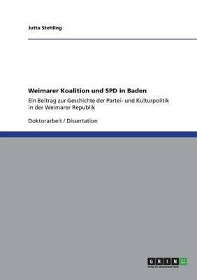 Weimarer Koalition Und SPD in Baden (Paperback)