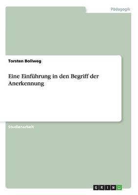 Eine Einfuhrung in Den Begriff Der Anerkennung (Paperback)
